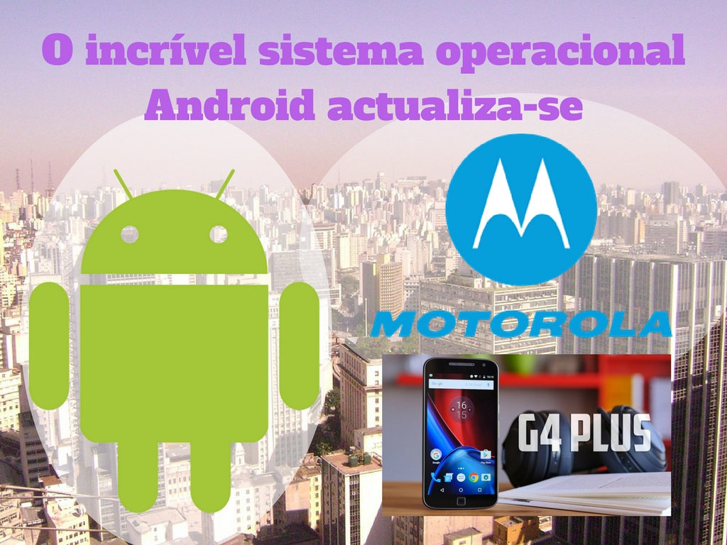 Android 8.0 chega a Motorola