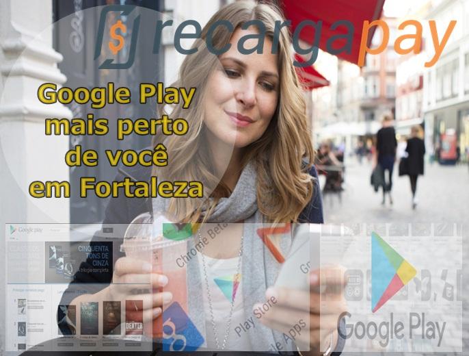 Google Play mais perto de você em Fortaleza