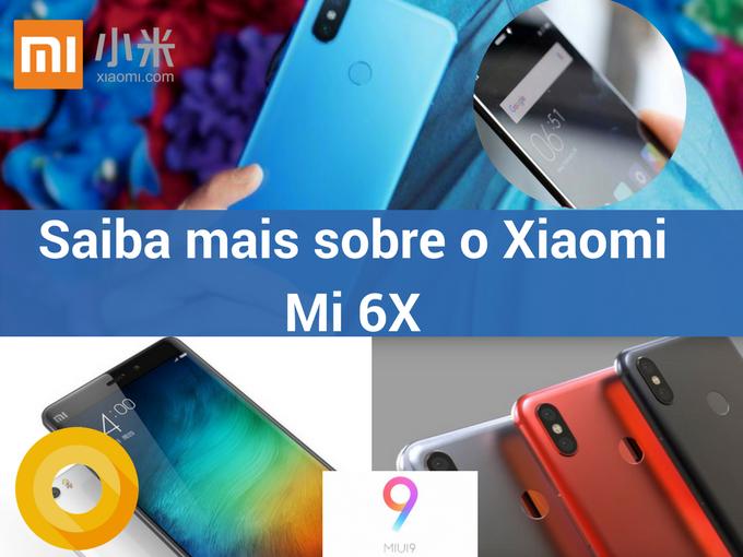 Saiba mais sobre o Xiaomi Mi 6X