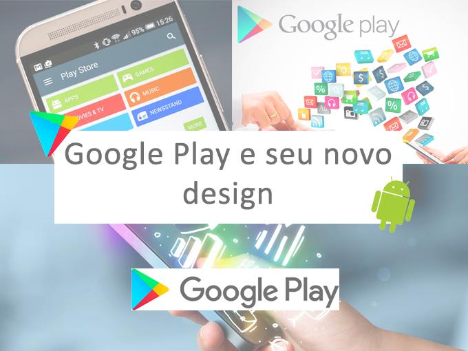 O novo design da loja de aplicativos Google Play