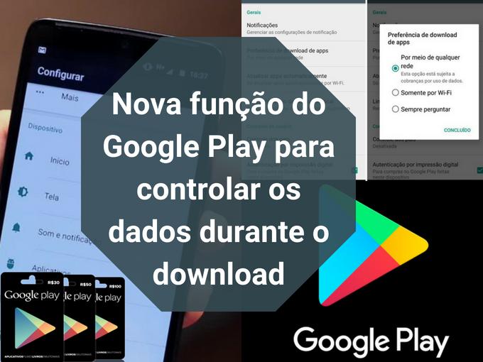 Função do Google Play para controlar o uso de dados no download