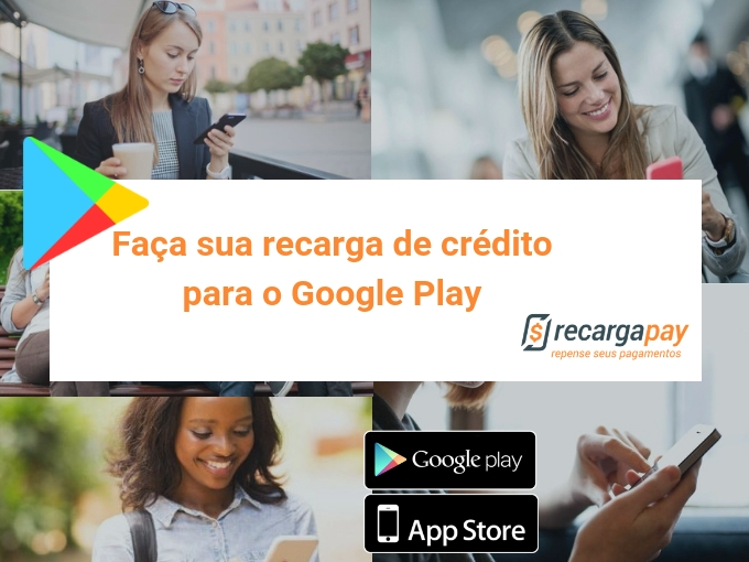 Faça sua recarga de crédito para o Google Play