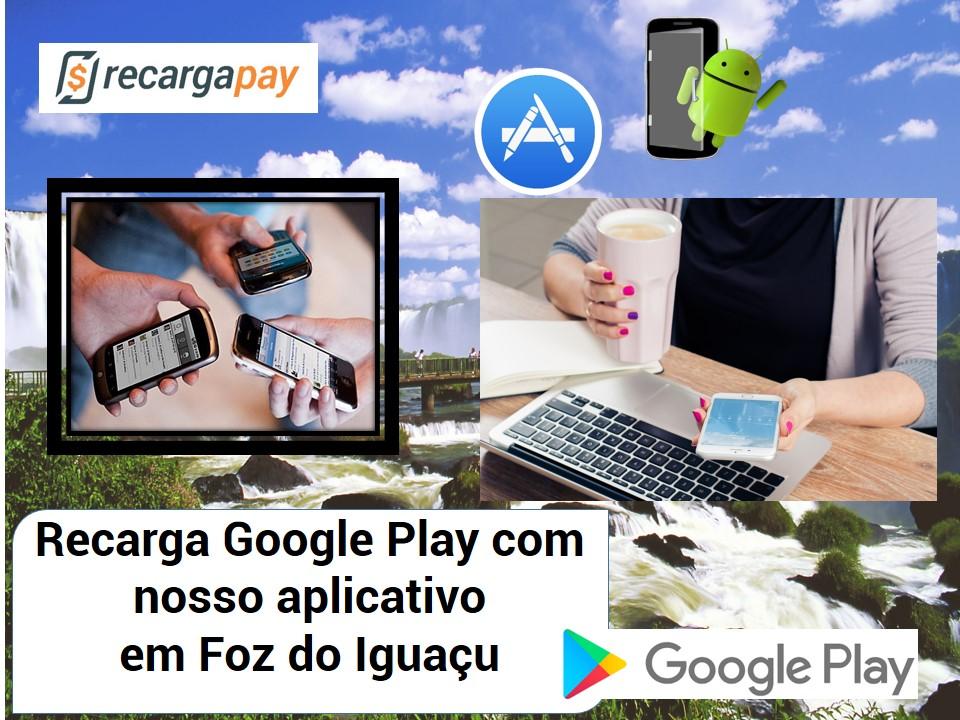 Recarga Google Play em Foz do Iguaçu