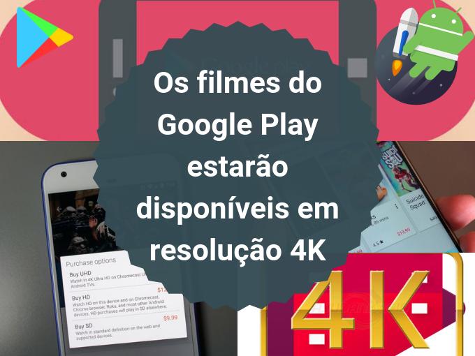 Os filmes do Google Play estarão disponíveis em 4K