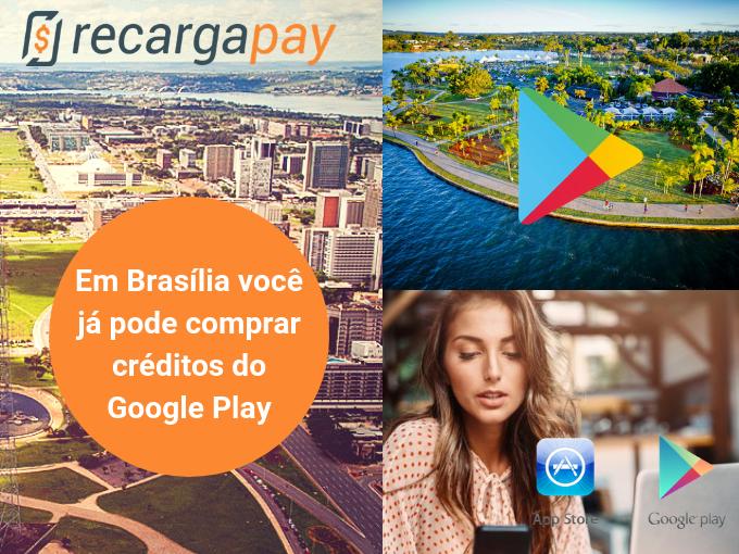 Agora você pode comprar créditos do Google Play em Brasília