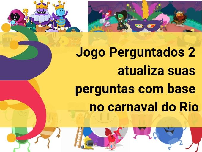 Jogo Perguntados 2 atualiza suas perguntas com base no carnaval do Rio
