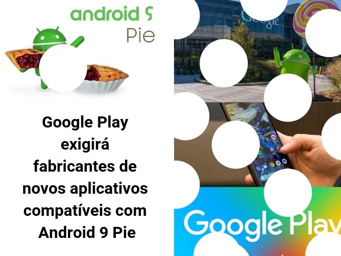 Google Play exigirá fabricantes de novos aplicativos compatíveis com Android 9 Pie