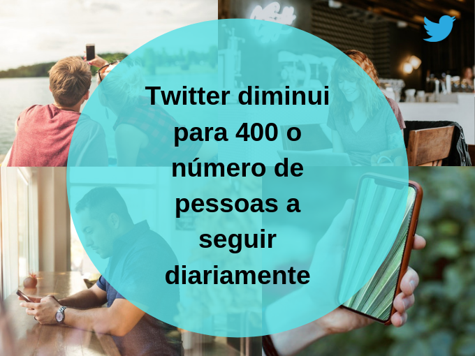 Twitter diminui para 400 o número de pessoas a seguir diariamente