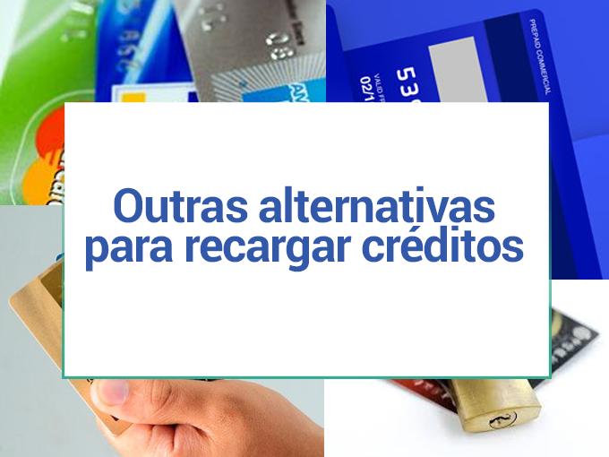 Outras alternativas para recargar créditos