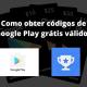 Como obter codigos de Google Play