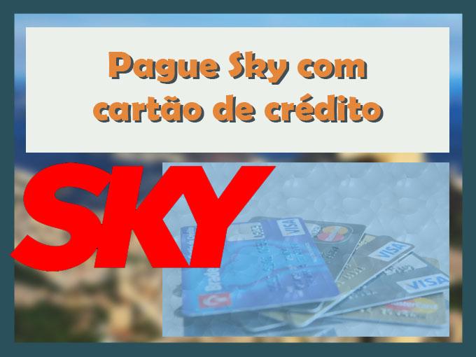 Pague Sky com cartão de crédito