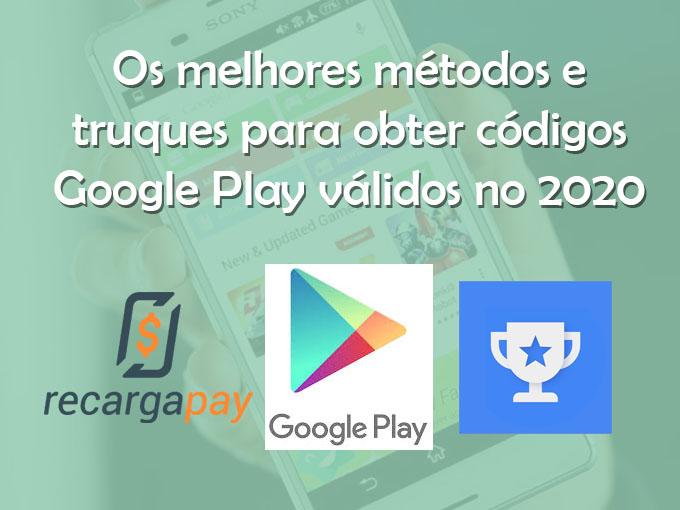 Os melhores métodos e truques para obter códigos Google Play válidos no 2020