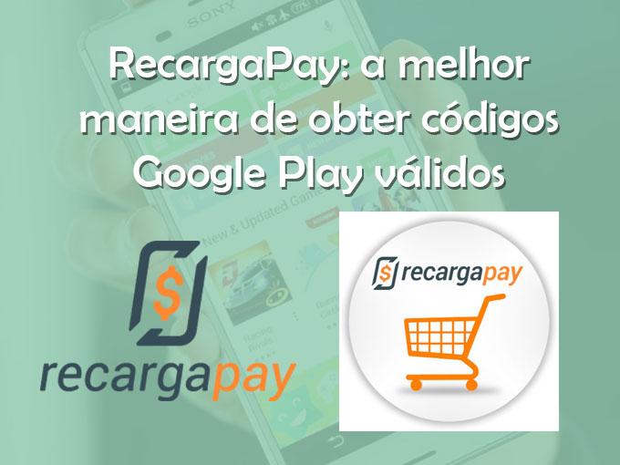 RecargaPay: a melhor maneira de obter códigos Google Play válidos
