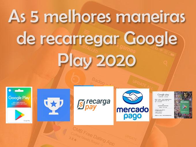 As 5 melhores maneiras de recarregar Google Play 2020