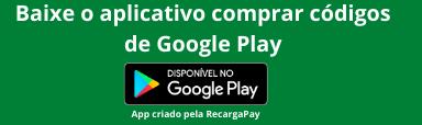 Baixe o aplicativo para comprar códigos de Google Play