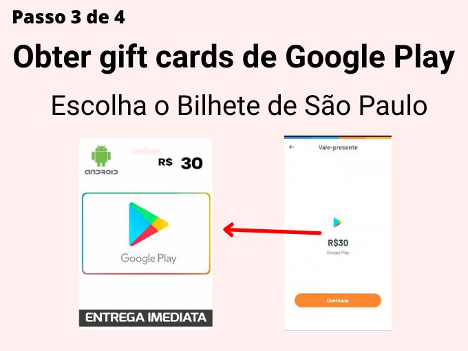 Passo 3 de 4 para Obter gift cards de Google Play