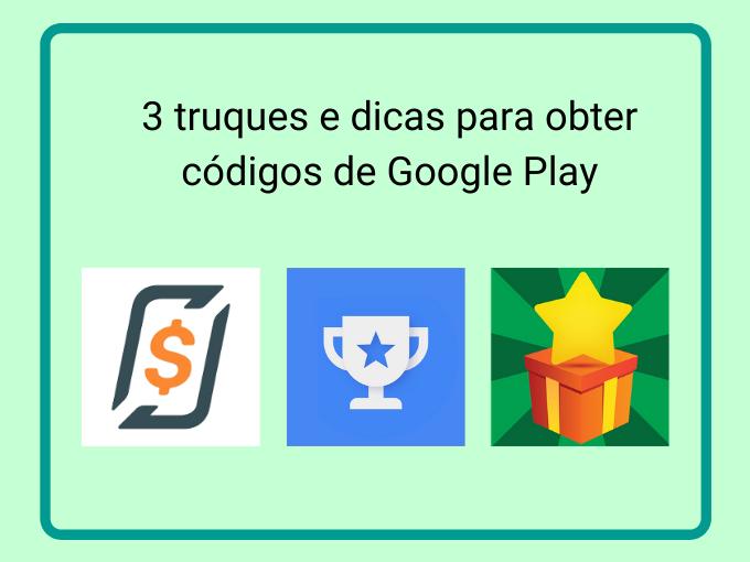 3 truques e dicas para obter códigos de Google Play