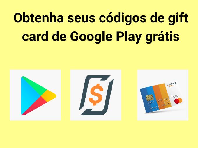 Obtenha seus códigos de gift card de Google Play grátis